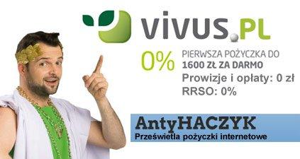AntyHACZYK: Pożyczki w Vivus - opinie. Pierwsza pożyczka gratis...za darmo bez opłat